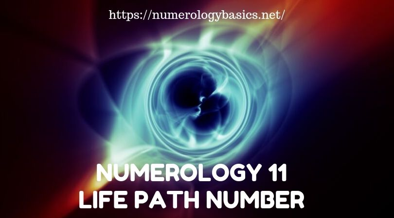 NUMEROLOGY 11: LIFE PATH NUMBER 11 - Numerology Basics