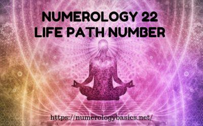 NUMEROLOGY 22: LIFE PATH NUMBER 22 REVELED