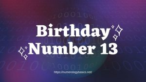 Numerology Birthday Number 13 or Gift Number 13