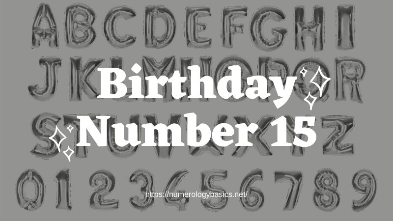 Numerology Birthday Number 15 or Gift Number 15