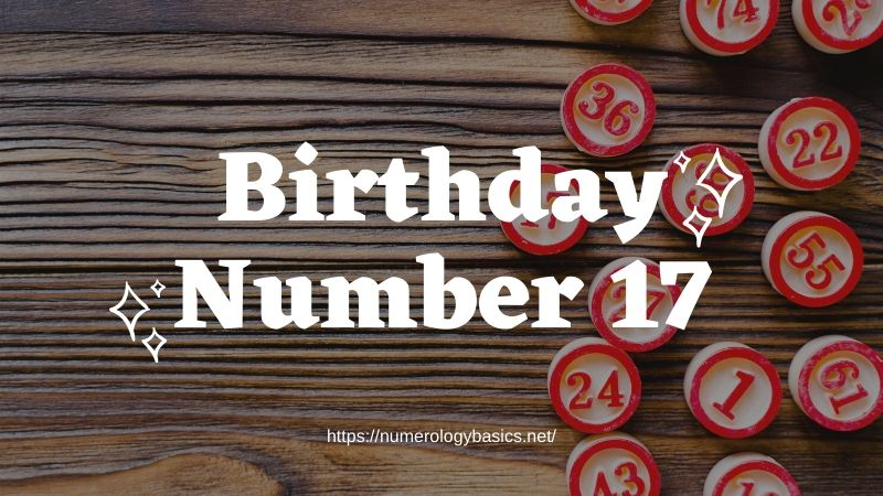 Numerology Birthday Number 17 or Gift Number 17