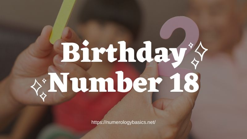 Numerology Birthday Number 18 or Gift Number 18