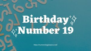 Numerology: Birthday Number 19 or Gift Number 19