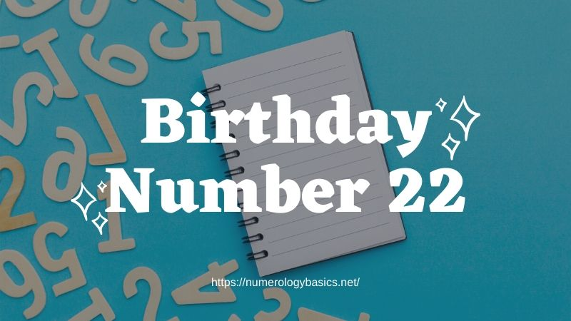 Numerology: Birthday Number 22 or Gift Number 22
