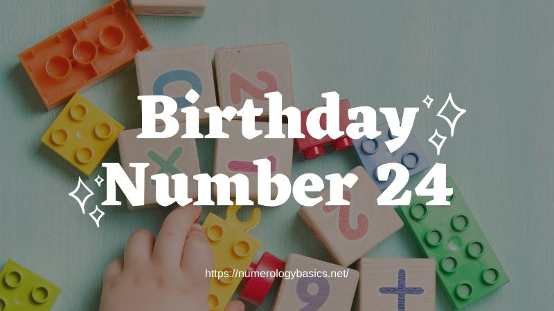 Numerology: Birthday Number 24 or Gift Number 24