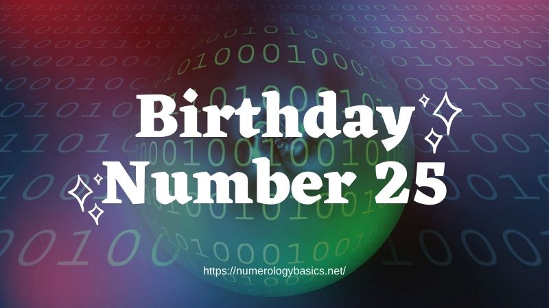 Numerology: Birthday Number 25 or Gift Number 25