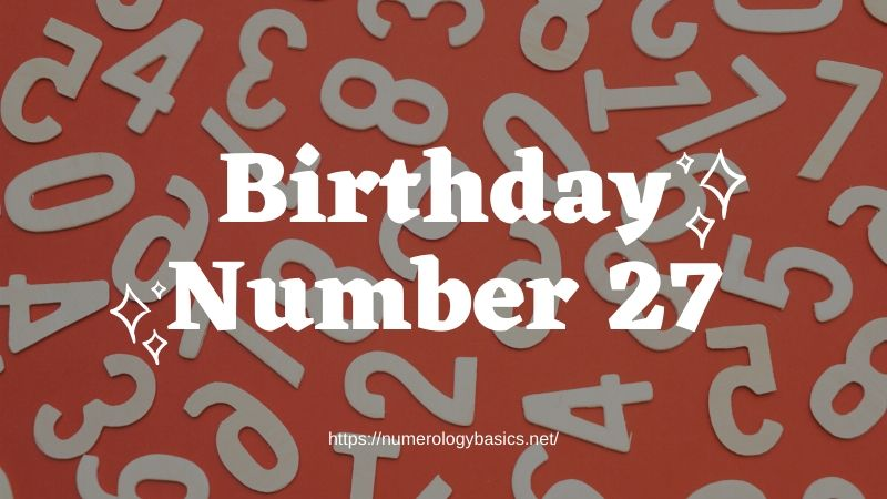 Numerology: Birthday Number 27 or Gift Number 27