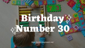 Numerology: Birthday Number 30 or Gift Number 30