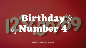 Numerology Birthday Number 4 or Gift Number 4