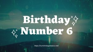 Numerology Birthday Number 6 or Gift Number 6